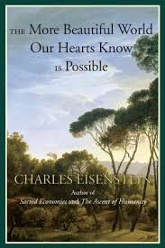 A More Beautiful World Our Hearts Know Is Possible: A Book Review By Carolyn Baker