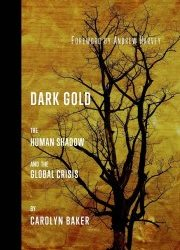 A Review of Dark Gold, By Carolyn Baker–Reviewed By Frank Kaminski