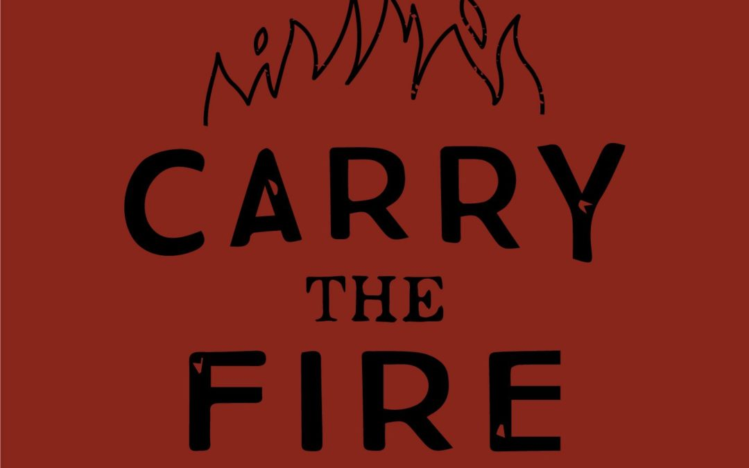 Carry The Fire,
