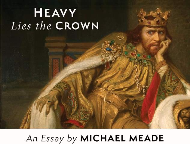 Heavy Lies The Crown, By Michael Meade